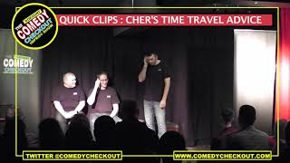 Discount Comedy Checkout - Quick Clips : Cher's Time travel Advice