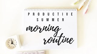 Productive summer morning routine - 2018 | studytee