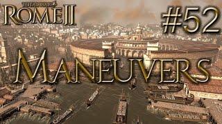 Maneuvers - Total War: Rome II - Episode 52
