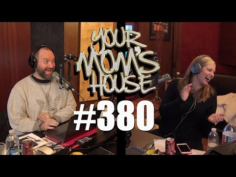 Your Mom's House Podcast - Ep. 380