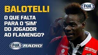 O que falta para o 'sim' de Balotelli ao Flamengo?