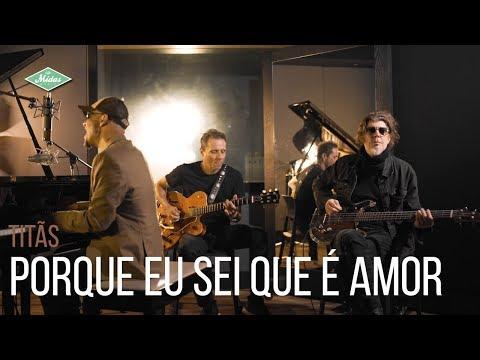 Titas Porque Eu Sei Que E Amor Acustico Youtube