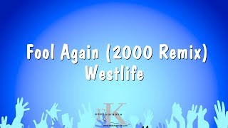 Fool Again (2000 Remix) - Westlife (Karaoke Version)
