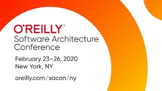 O'Reilly Software Architecture Conference | New York 2020