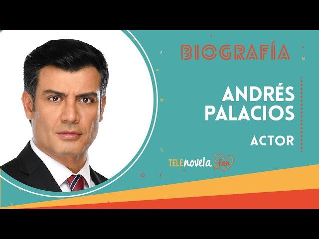 Biografía Andrés Palacios