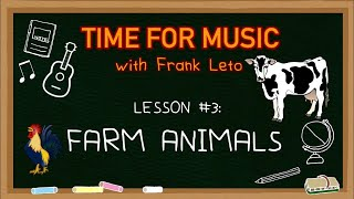 Time For Music: Lesson #3 - Farm Animals