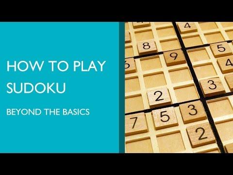 How To Play Sudoku Beyond The Basics