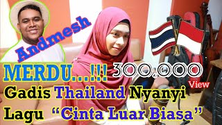 Andmesh - Cinta Luar Biasa (Indonesia-Thailand Version by Suhainee)