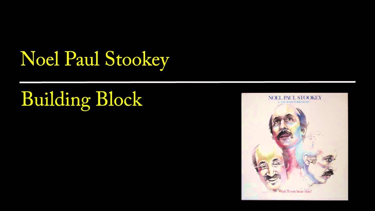 Noel Paul Stookey - Building Block