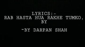Lyrics:- Rab hasta hua rakhe tumko || tik tok Trending song || Darpan Shah||