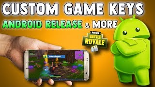 FORTNITE BATTLE ROYALE ANDROID RELEASE TIME FRAME - HOW TO GET CUSTOM MATCHMAKING KEYS & MORE!!