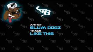 Slum Dogz - Like This