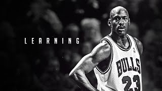 THE MIND OF MICHAEL JORDAN - LEARNING