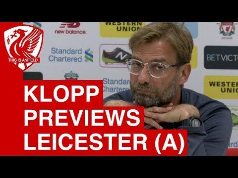 Jurgen Klopp Pre-Match Press Conference - Leicester vs. Liverpool