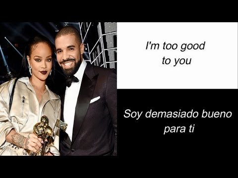 Drake - Too Good Ft. Rihanna(Letra Ingles Y Español)