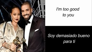 Drake - Too Good ft. Rihanna(Letra Ingles y Español)