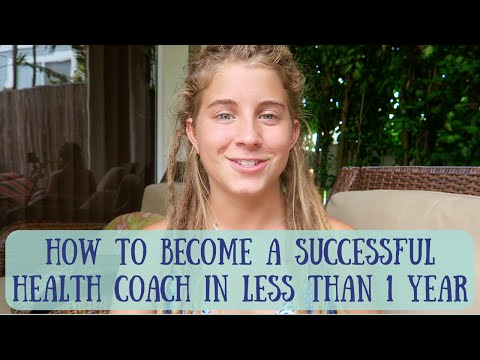 How To Become A Successful Health Coach In Less Than 1 Year