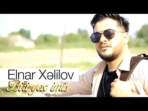 Elnar Xelilov - Biri Yox Imis 2019 (Official Video)