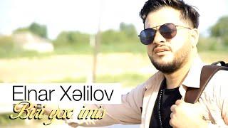 Gambar cover Elnar Xelilov - Biri Yox Imis 2019 (Official Video)