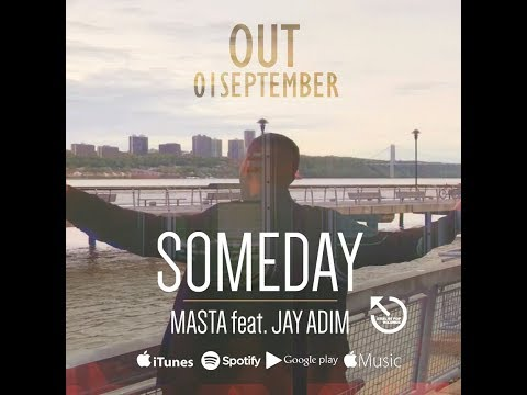 Masta feat Jay Adim  - Someday - PROMOTIONAL VIDEO fuori 01\09\2k17