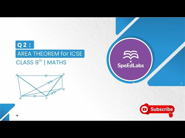 AREA THEOREM for ICSE class 9th (MATHS) : Q2