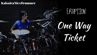 One Way Ticket ~ Eruption [ Drum cover ] by Kalonica Nicx