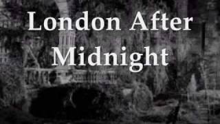 London After Midnight - Reimagined