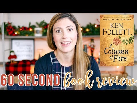 A COLUMN OF FIRE BY KEN FOLLET // 60 SECOND BOOK REVIEW