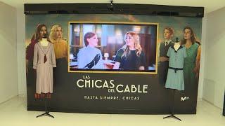 La experiencia 'Las chicas del cable' homenajea el final de la serie