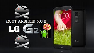 Fazendo ROOT no LG G2 D805 - Android 5.0.2 Lollipop - (Pt. Brasil)