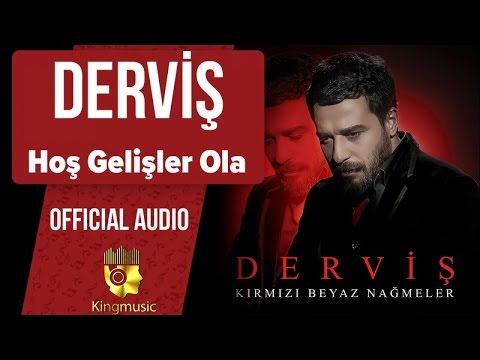 Derviş - Hoş Gelişler Ola - ( Official Audio )