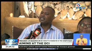 President, DP Ruto disagree on DCI Kinoti 's mandate on the war against graft