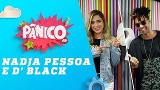 Nadja Pessoa e D'Black - Pânico - 11/12/18