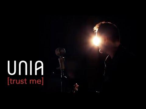 UNIA - [Trust me]