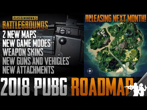 2 New Maps, Game Modes, Weapon Skins, New Attachments, Release Dates | THE 2018 PUBG ROADMAP IS HERE