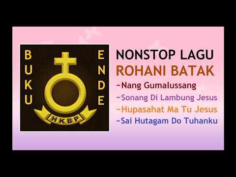 1 Jam Nonstop Koleksi LAGU ROHANI BATAK ~ NANG GUMALUSSANG ~ SONANG DI LAMBUNG JESUS ~ BUKU ENDE HKB