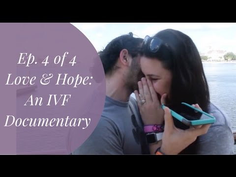 Ep. 4 of 4 - Love & Hope: An IVF Documentary
