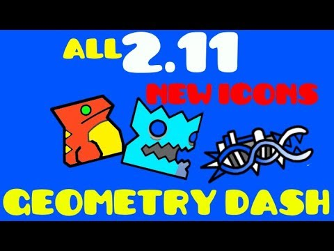 Geometry Dash 2.11 All new Icons and explosion effect showcase!
