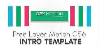 Layer Motion CS6 Intro Template - Dex Motion