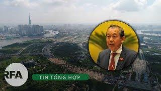 Tin tổng hợp | Phó thủ tướng yêu cầu TP HCM kiểm tra khiếu nại của người Thủ Thiêm