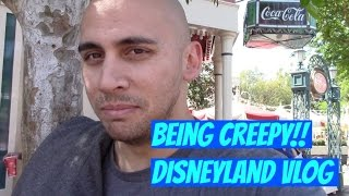 Being Creepy at Disneyland, Disneyland vlog