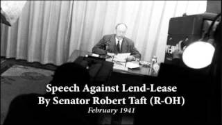 Robert Taft Speech Against Lend-Lease, 1941