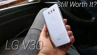 LG V30 Still Worth it?