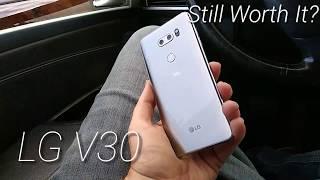 LG V30 Still Worth it?