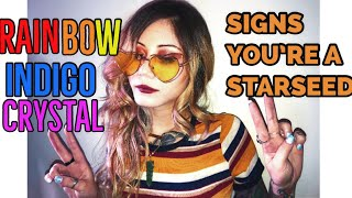 Are You an Indigo, Crystal, or Rainbow Child (STARSEED)? THE SIGNS