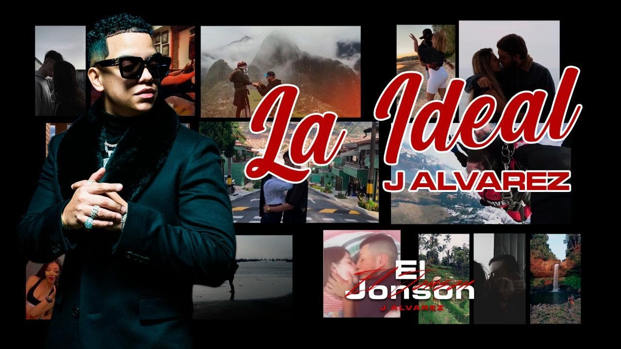 J ALVAREZ FEAT. ALEX KILLER - LA IDEAL (FANS VIDEO) EL JONSON