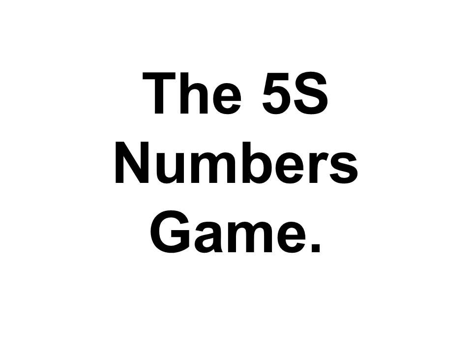 Reasons for implementing 5s - the game