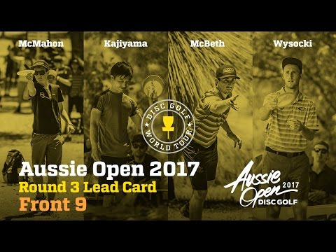 2017 Aussie Open Round 3 Lead Card Front 9 (McMahon, Wysocki, McBeth, Kajiyama)