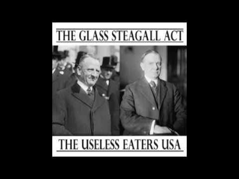 The Glass Steagall Act - The Useless Eaters USA