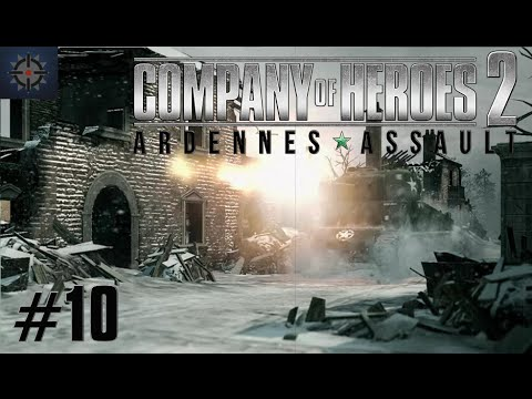 Company of Heroes 2 Ardennes Assault Mission 10 HD (Guide/Walkthrough)